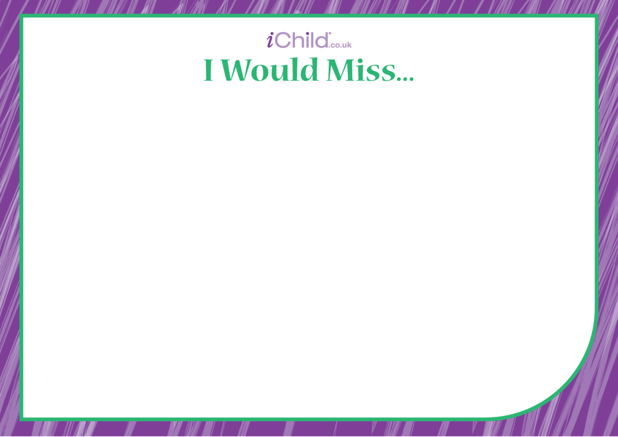 'I Would Miss...' Blank Drawing Template