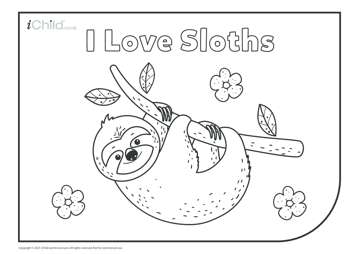 I Love Sloths Colouring in Picture